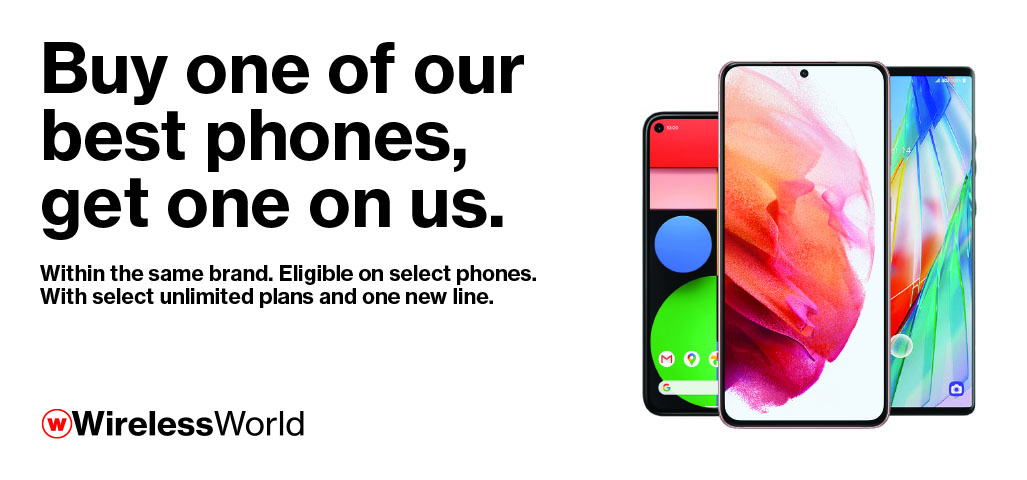 Buy one of our best phones, get one on us.
