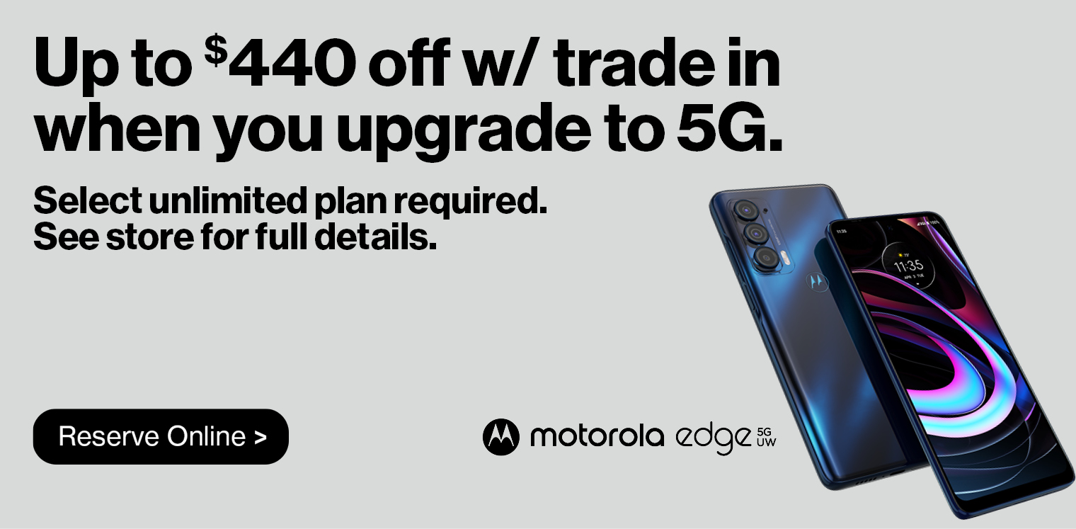 Up to $440 off w/ trade in when you upgrade to 5G.