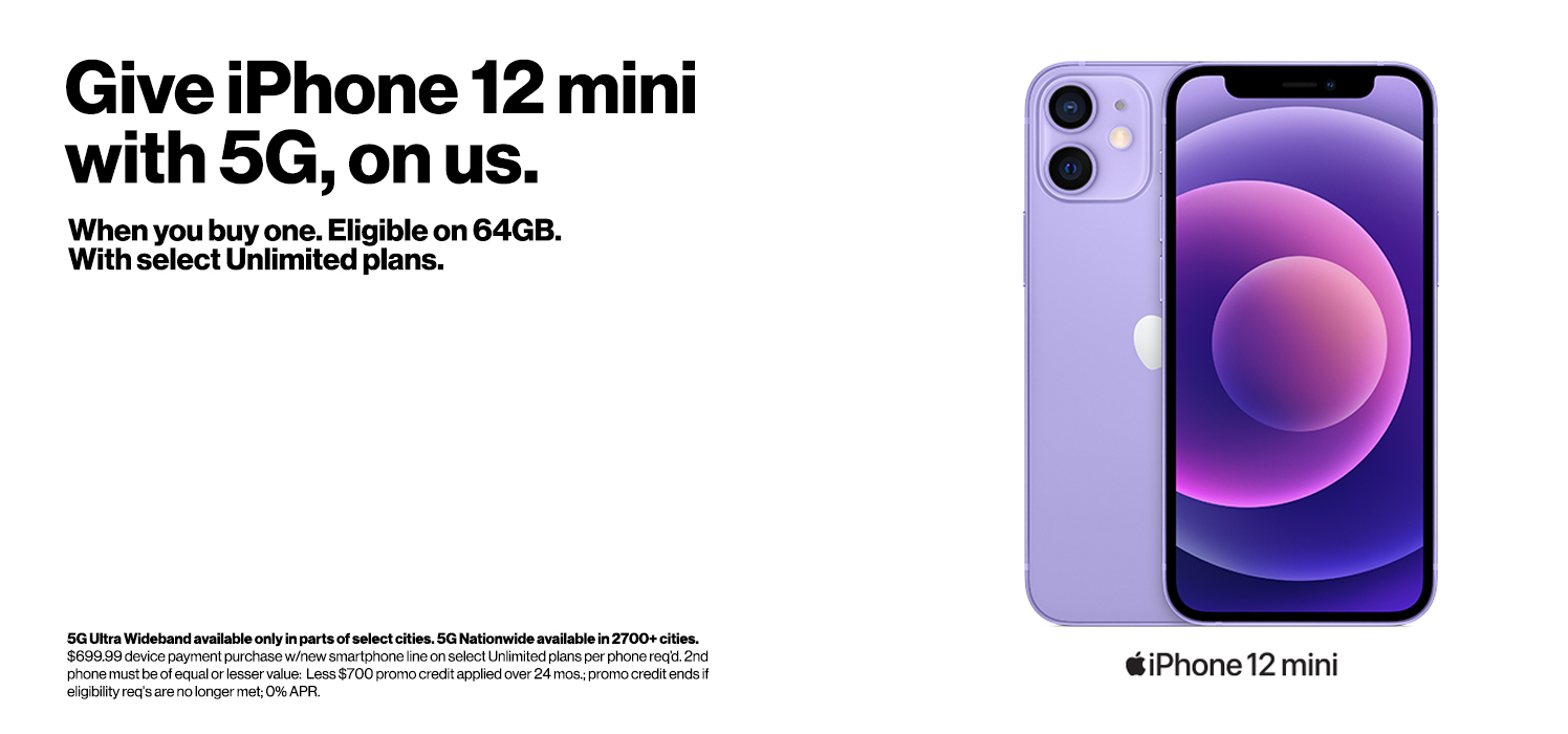 Buy iPhone 12 mini with 5G, get one on us.