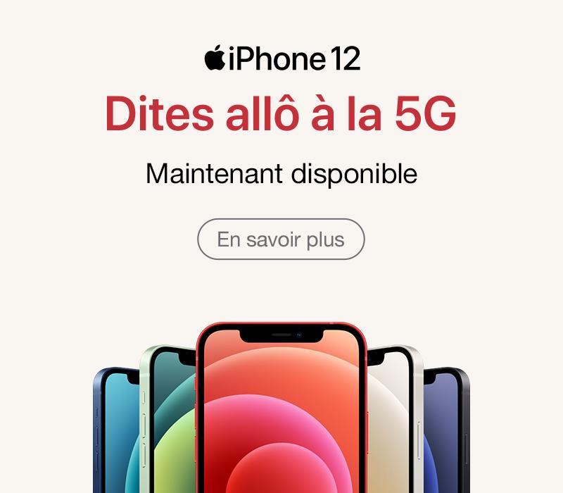 iPhone 12 maintenant disponible - Dites allô à la 5G