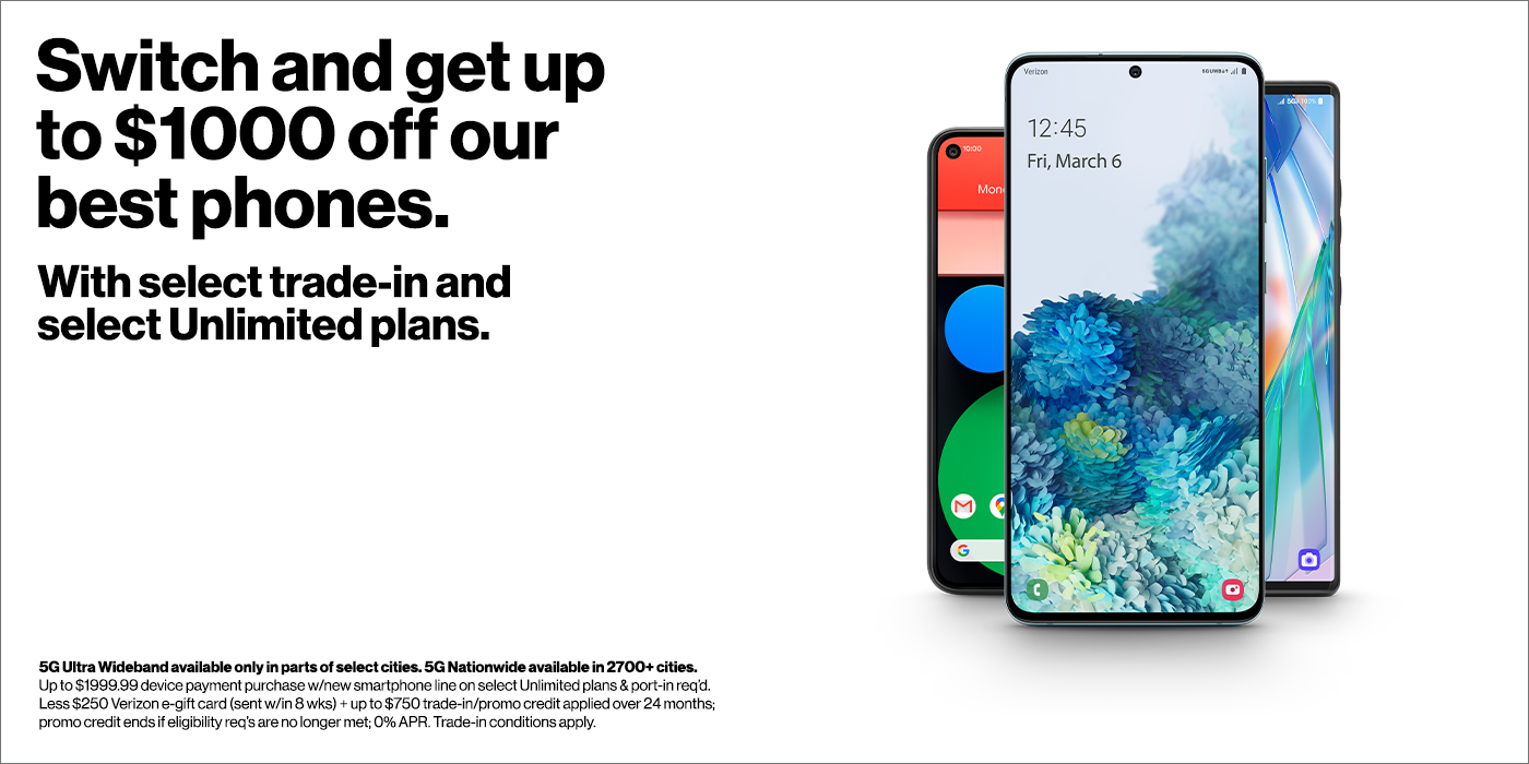 Switch and get up to $1000 off our best phones.