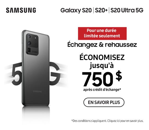 Économisez jusqu'à 750 $ sur le Galaxy S20 5G lorsque vous échangez.