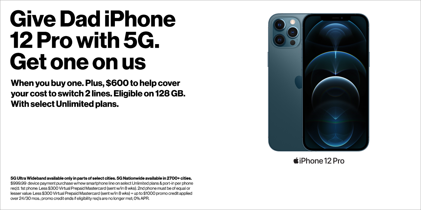 Give Dad iPhone 12 Pro, get one on us.