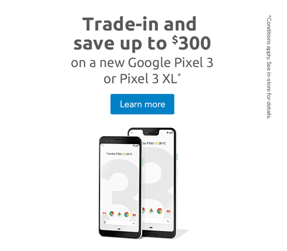 Trade in and save up to $300 on a new Google Pixel 3 or PIxel 3 XL