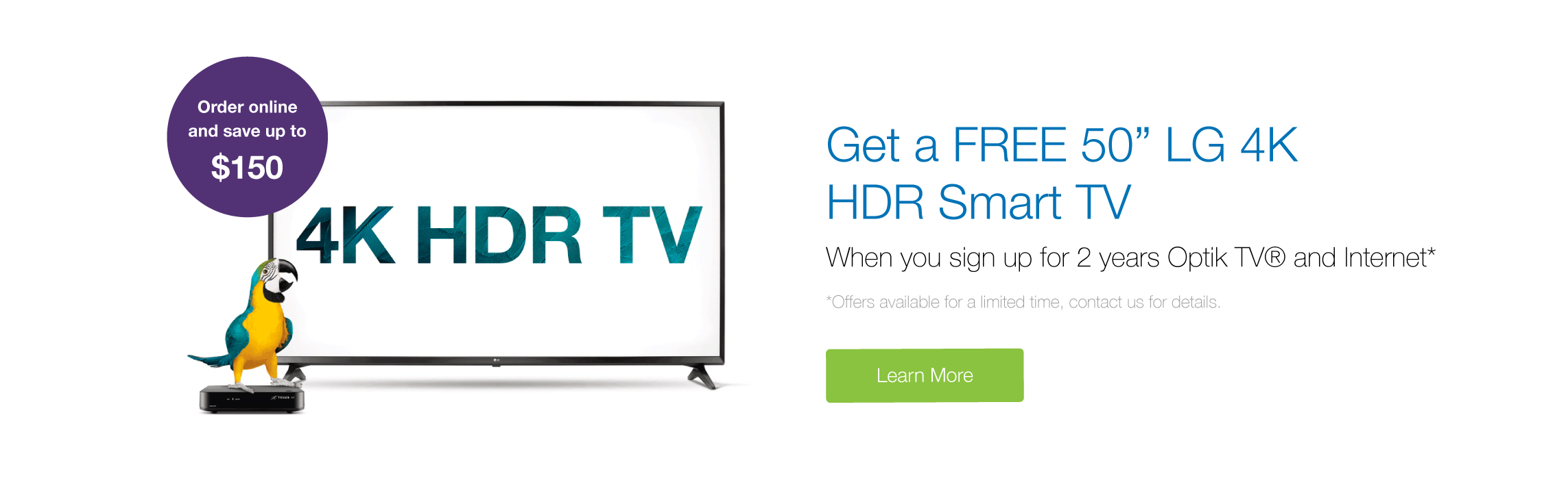 "Get a FREE 50"" LG4K HDR Smart TV with Optik TV & Internet"