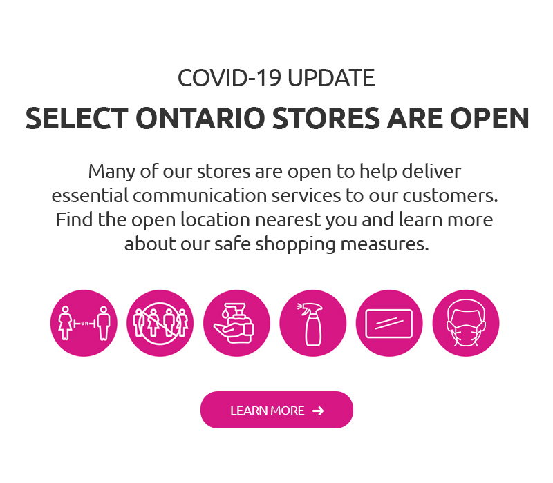 Select Ontario stores are open to provide essential communication services