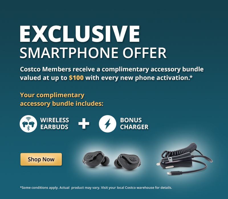 Costco Members receive exclusive accessory bundle valued up to $100 with every new phone activation.