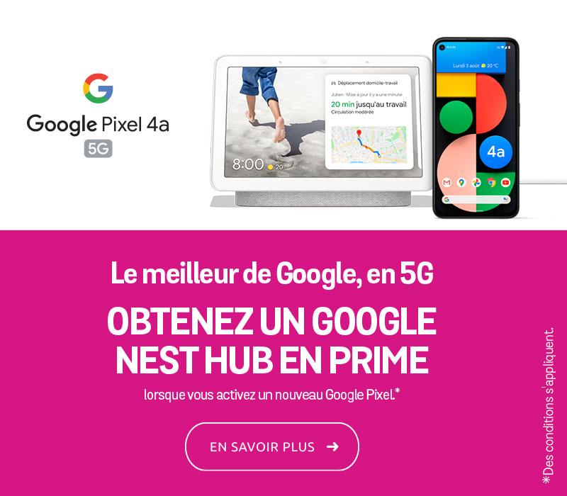 Obtenez un Google Nest Hub en prime lorsque vous activez un nouveau Google Pixel.