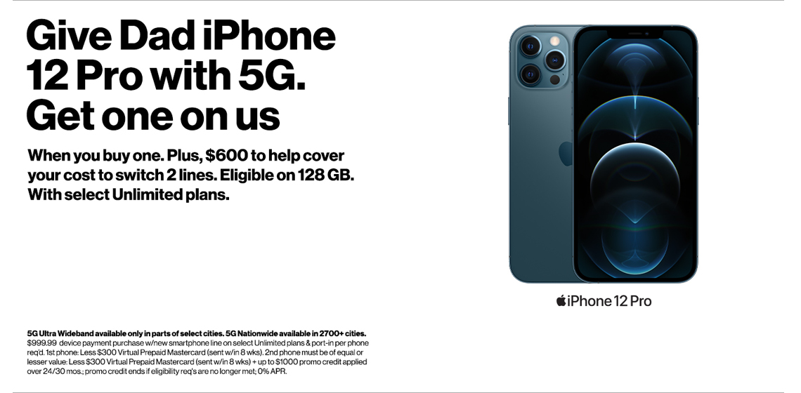 Get one iPhone 12 Pro for dad, get your second iPhone on us.