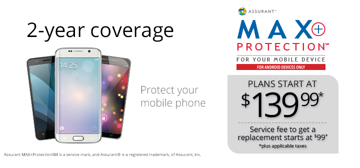 Max Protection 2 Year Coverage for your Smartphone