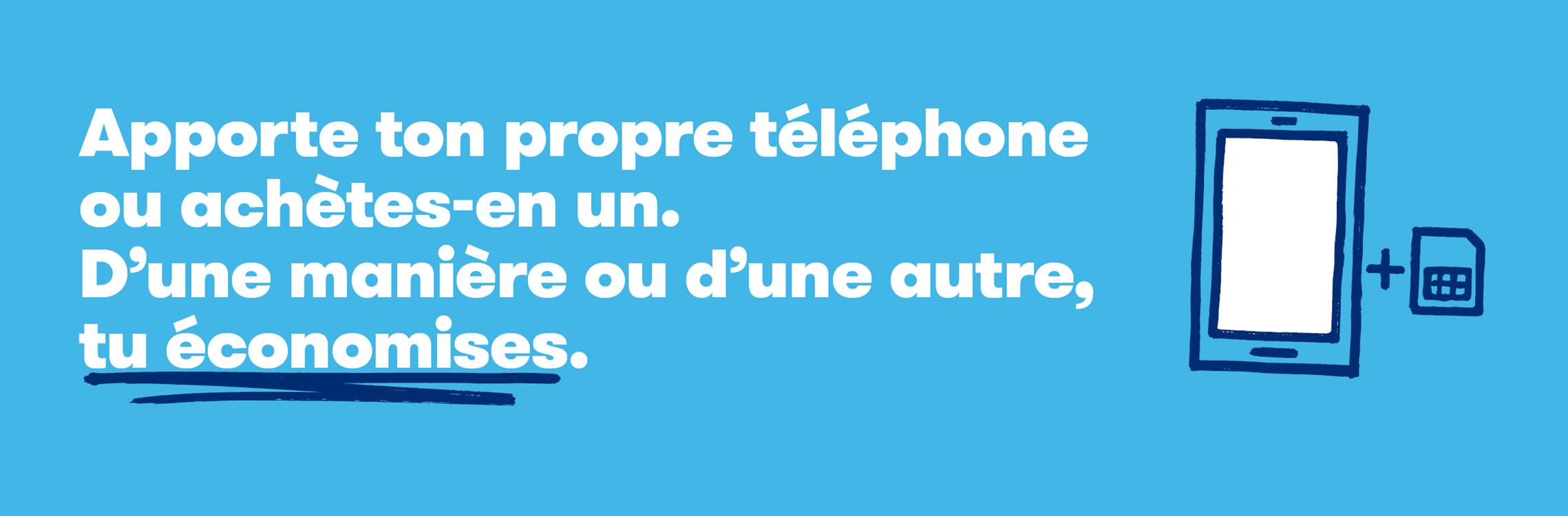 Apporte ton propre téléphone ou achètes-en un. D'une manière ou d'une autre, tu économises.