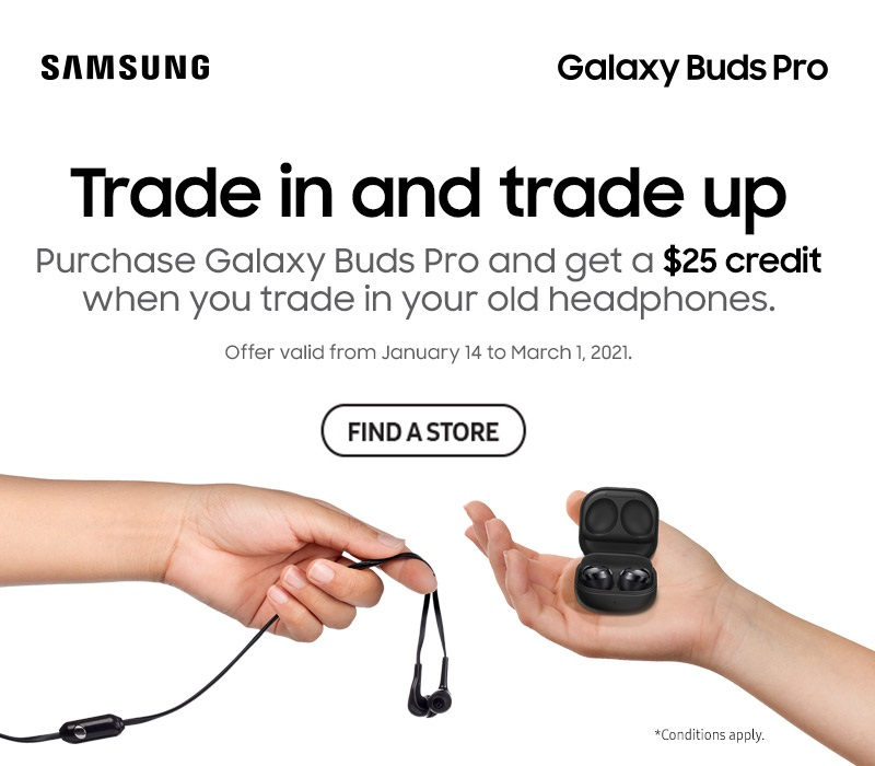 Get a $25 credit when you purchase Samsung Galaxy Buds Pro and trade in your old headphones.