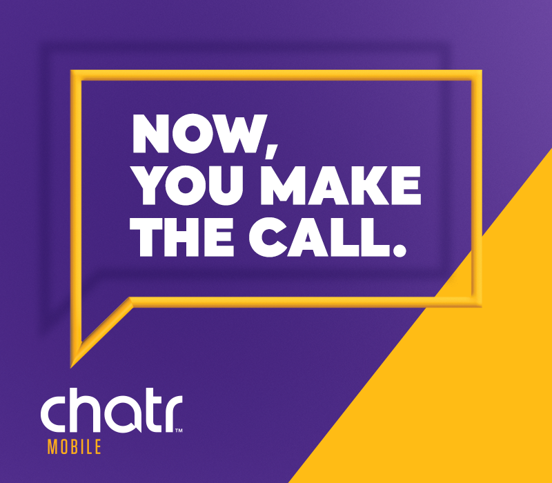 Chatr - Now, you make the call