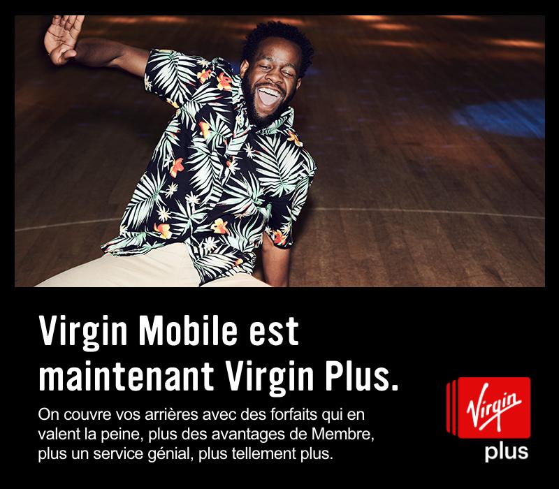 Virgin Mobile est maintenant Virgin PLus. On couvre vos arrieres avec des forfaits qui en valent la peine, plus des avantages de Membre, plus un service genial, plus tellment plus.