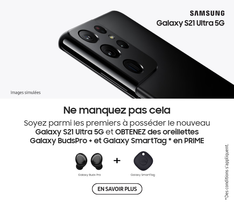 Samsung S21 Ultra - Obtenez des oreillettes Galaxy Buds Pro et Galaxy SmartTag en prime