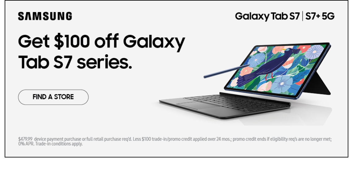 Get $100 off your new Galaxy Tab S7 series Samsung tablet.