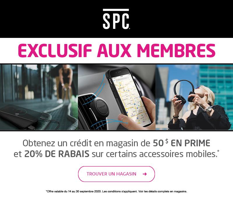 Exclusif offre de SPC – Obtenez un credit de 50$ en prime et 20% de rabais sur certains accessoires