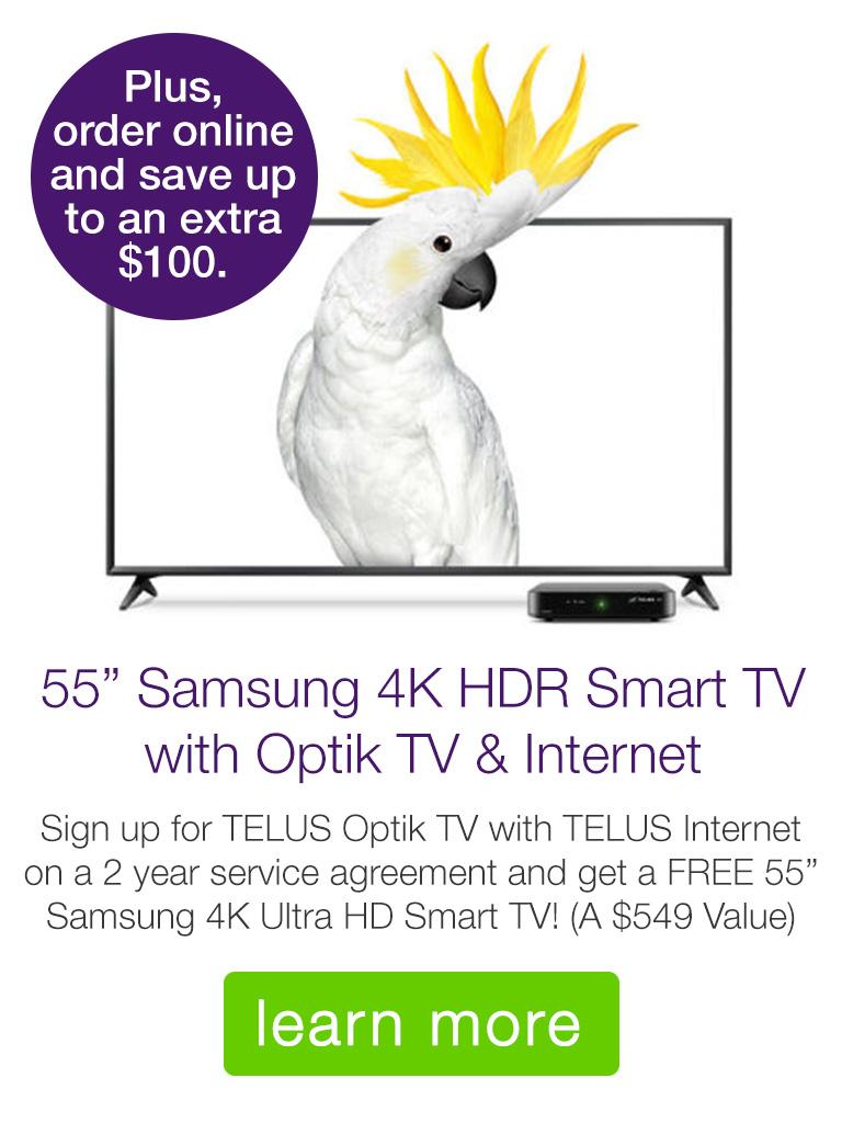 "Get a FREE 55"" Samsung 4K Ultra HD TV with Optik TV & Internet!"