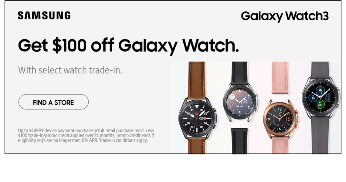 Get $100 Galaxy Watch w/ select trade-in.