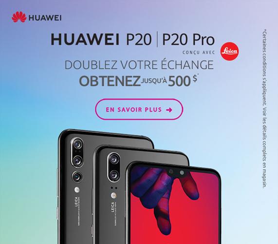 Huawei P20 - Doublez votre echange