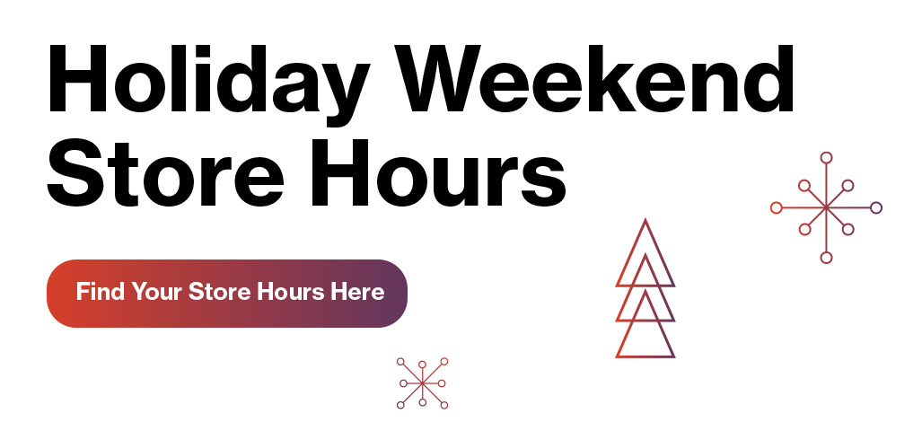 Holiday Weekend Store Hours