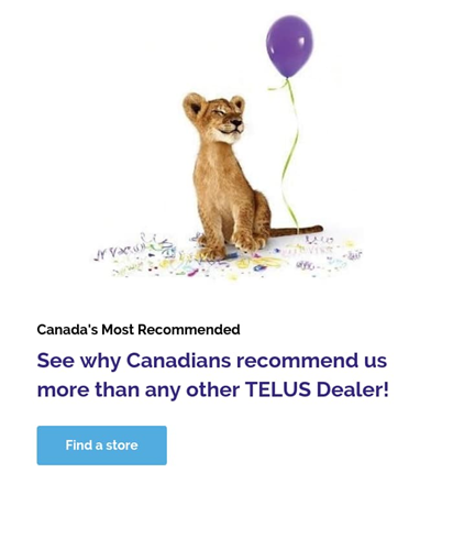Canada's Most Recommended TELUS Dealer