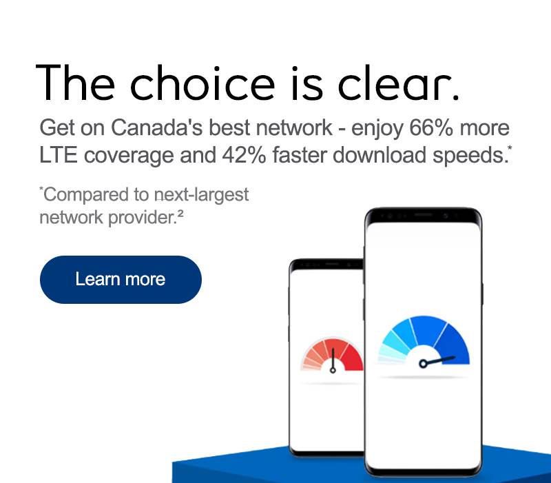 The choice is clear. Get on Canada's best network