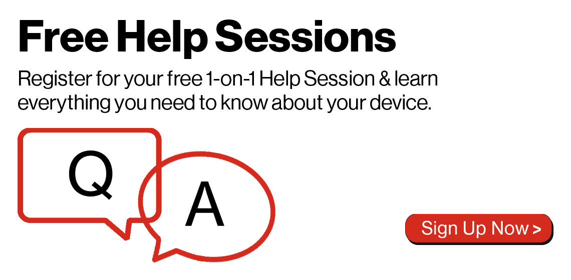 Register for your Free Help Session and get all your device questions answered.