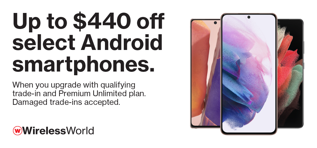 Up to $440 off select Android smartphones with upgrade & qualifying trade on Premium Unlimited