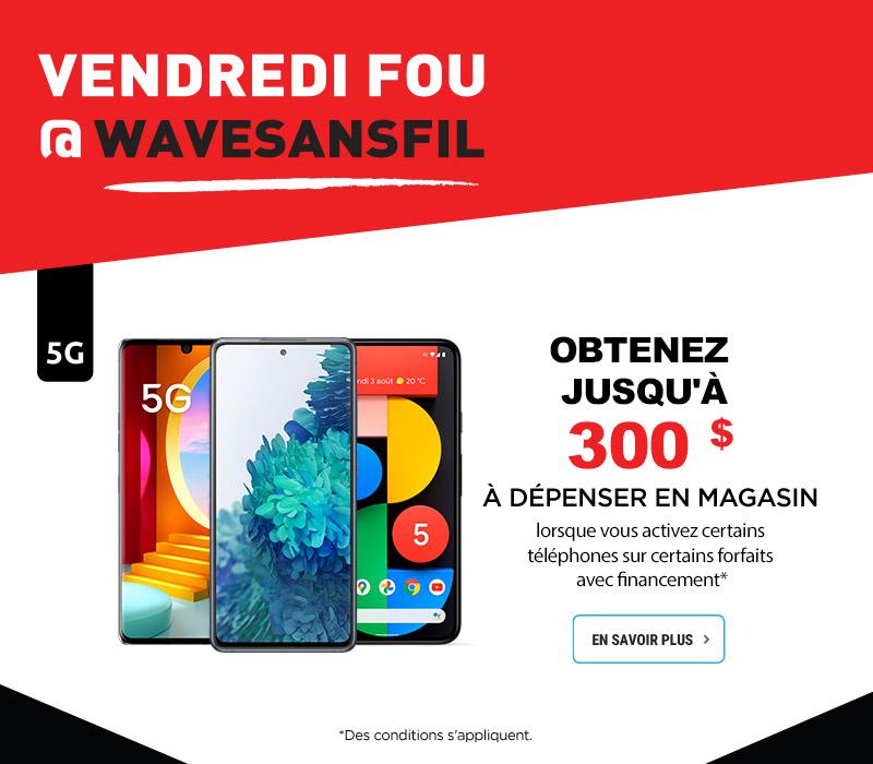 VENDREDI FOU @ WAVESANSFIL - Recevez jusqu'à 250 $ à dépenser en magasin