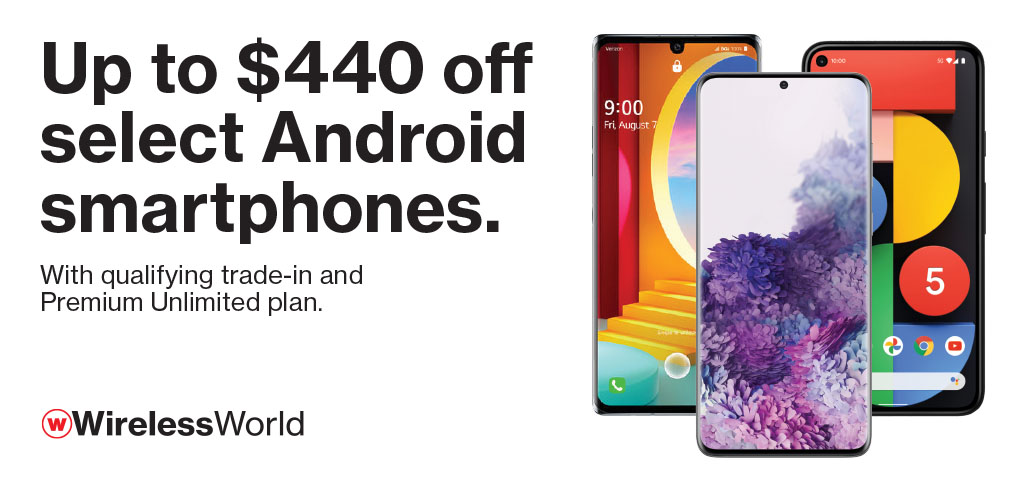 Up to $440 off select Android smartphones with qualifying trade and Premium Unlimited