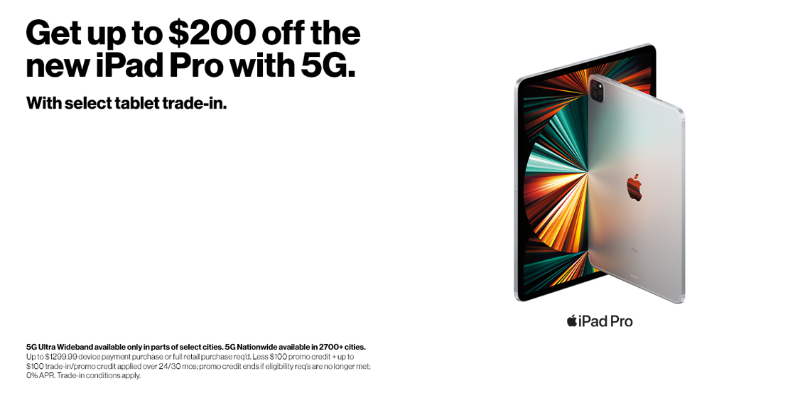 Get up to $200 off the new iPad Pro with 5G with select tablet trade-in.