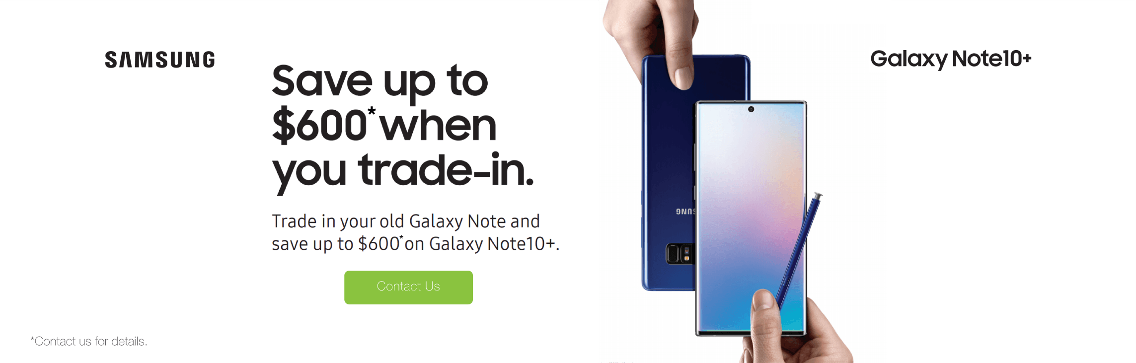 Save up to $600 on Galaxy Note10+ Trade-In