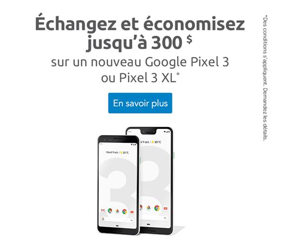 Échangez et économisez jusqu'à 300 $ sur un nouveau Google Pixel 3 ou Pixel 3 XL