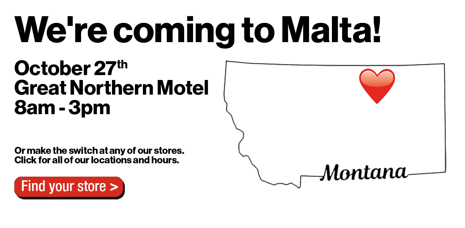 Our team will be in Malta on October 27 to help you switch to Verizon.