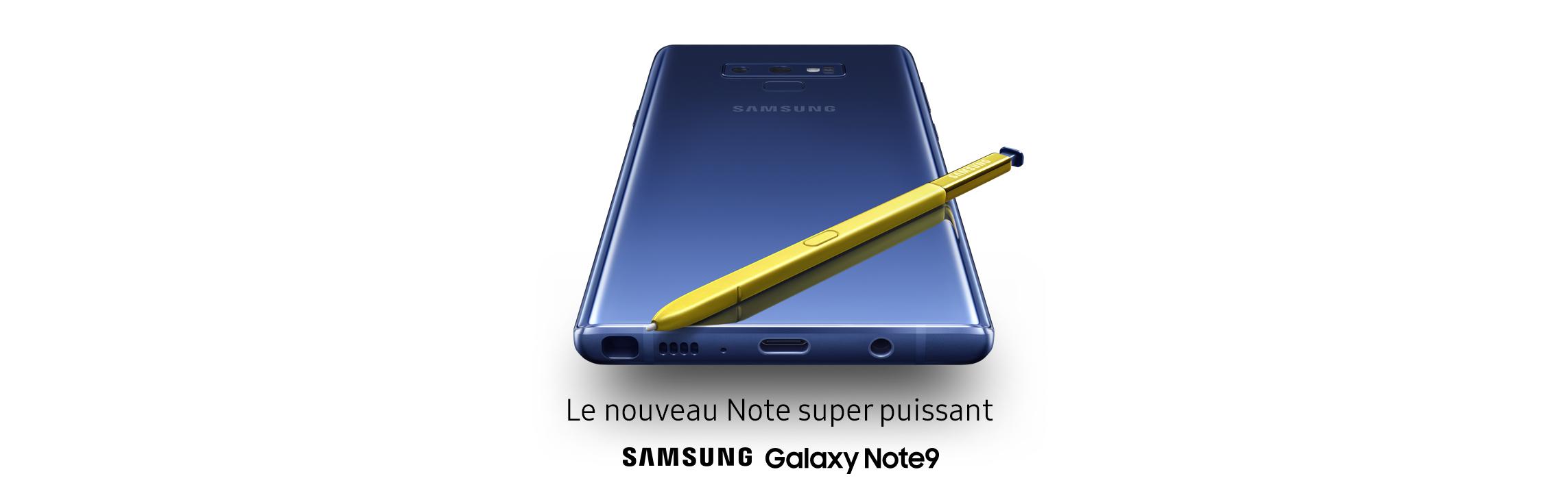 Le nouveau Note super puissant - Samsung Galaxy Note9