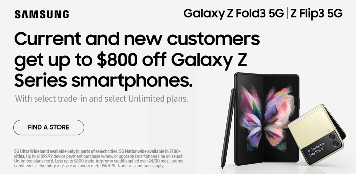 Get up to $800 off the new Samsung Galaxy Z series w/ trade-in on unlimited plan.