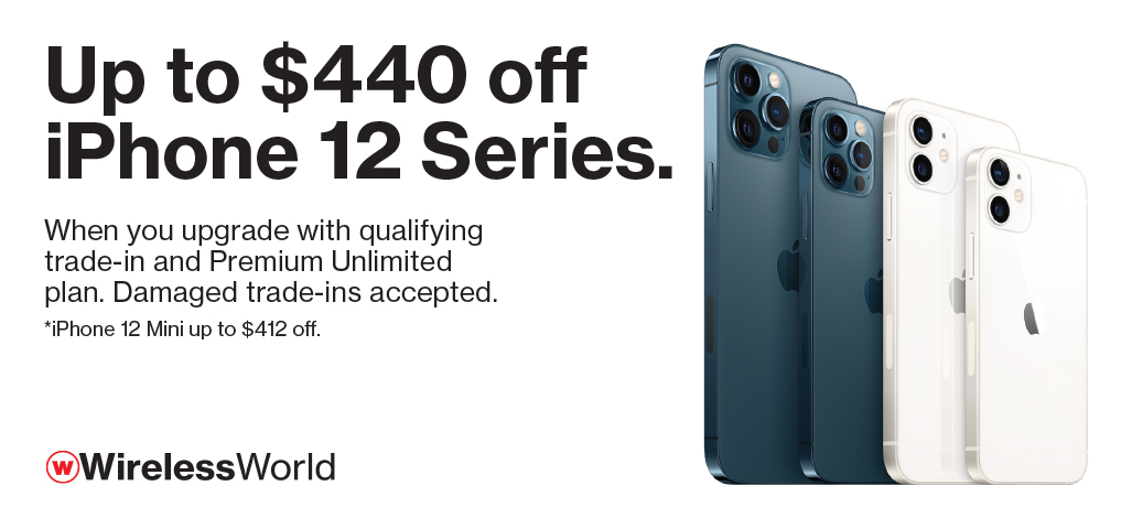 Up to $440 off iPhone 12 Series with upgrade and qualifying trade on Premium Unlimited
