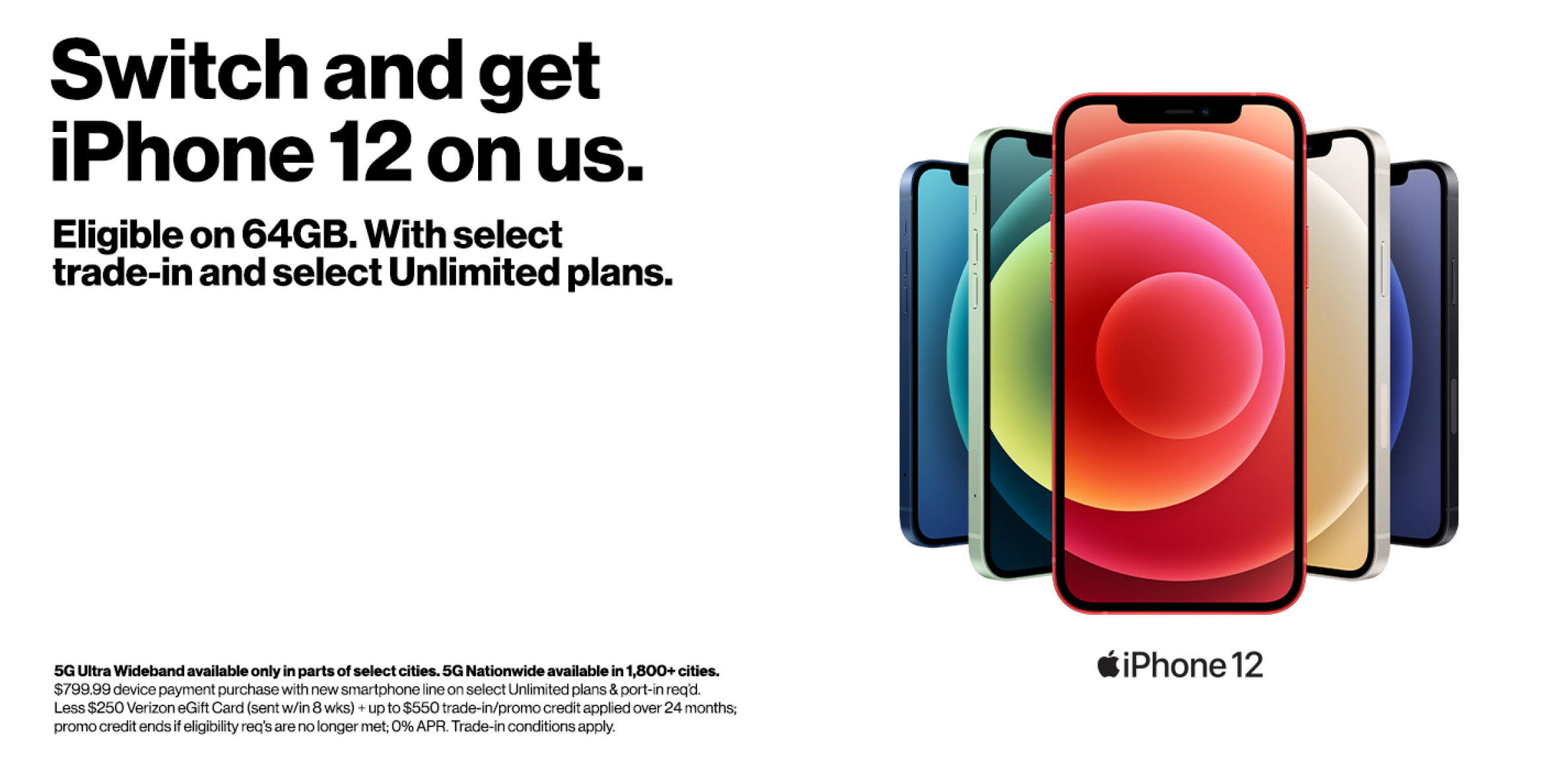 Switch and get iPhone 12 on us.