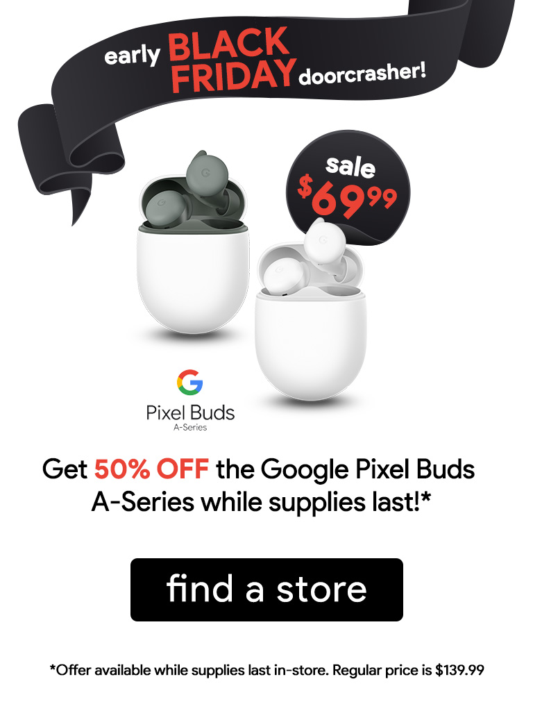 Get the Pixel Buds A-Series for 50% Off - only $69.99 for a limited time!